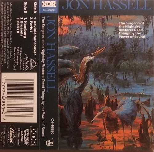 Jon Hassell The Surgeon Of The Nightsky Restores Dead Things By The Power Of Sound Germany Cassette